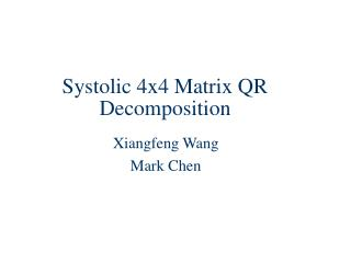 Systolic 4x4 Matrix QR Decomposition