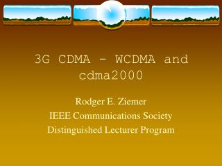 3G CDMA - WCDMA and cdma2000