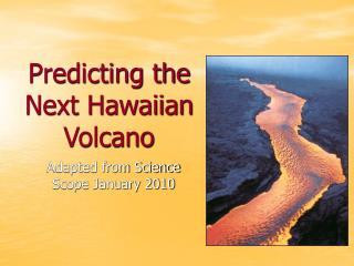 Predicting the Next Hawaiian Volcano