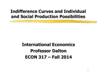Indifference Curves and Individual and Social Production Possibilities
