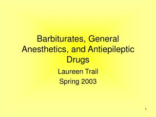 Barbiturates, General Anesthetics, and Antiepileptic Drugs