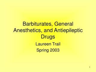 Barbiturates, General Anesthetics, and Antiepileptic Drugs