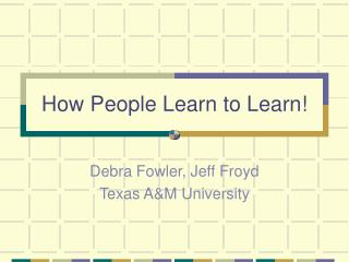 How People Learn to Learn!