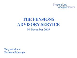 THE PENSIONS ADVISORY SERVICE 09 December 2009