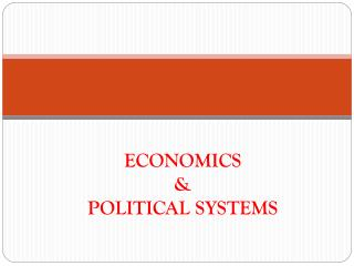 ECONOMICS & POLITICAL SYSTEMS