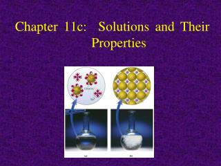 Chapter 11c:  Solutions and Their 			   Properties
