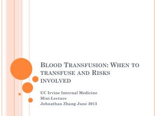 Blood Transfusion: When to transfuse and Risks involved