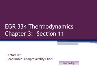 EGR 334 Thermodynamics Chapter 3:  Section 11