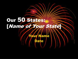 Our  50  States: [ Name of Your State ]