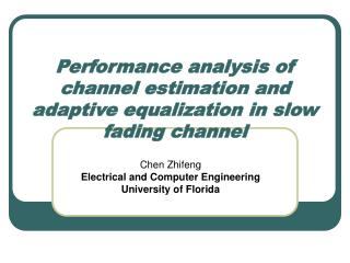 Performance analysis of channel estimation and adaptive equalization in slow fading channel