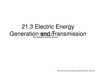 21.3 Electric Energy Generation and Transmission