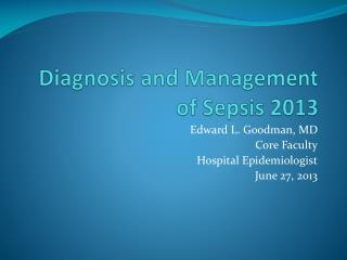 Diagnosis and Management of Sepsis 2013