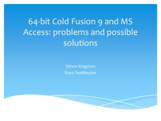 64-bit Cold Fusion  9 and  MS Access: problems and possible solutions