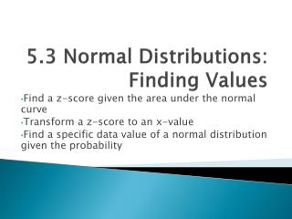 5.3 Normal Distributions: Finding Values