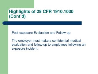 Highlights of 29 CFR 1910.1030 (Cont'd)