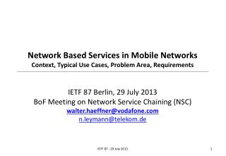 Network Based Services in Mobile Networks Context, Typical Use Cases, Problem Area, Requirements