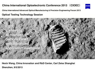 Hexin Wang, China  Innovation  and  R&D  Center, Carl  Zeiss  Shanghai Shenzhen , 9/5/2013