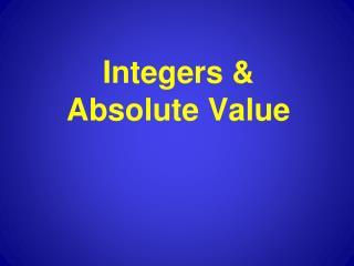 Integers & Absolute Value