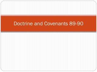 Doctrine and Covenants 89-90