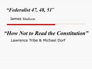 """Federalist 47, 48, 51 """