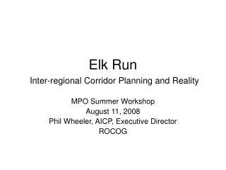 Elk Run Inter-regional Corridor Planning and Reality