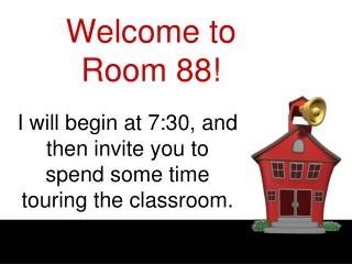 Welcome to Room 88!