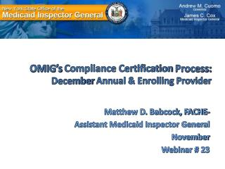 OMIG�s  Compliance Certification  Process:  December  Annual & Enrolling Provider