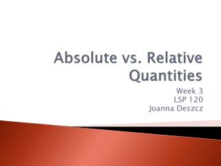 Absolute vs. Relative Quantities