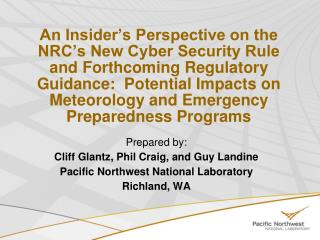 Prepared by: Cliff Glantz, Phil Craig, and Guy Landine Pacific Northwest National Laboratory