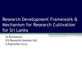 Research Development Framework & Mechanism for Research Cultivation for Sri Lanka