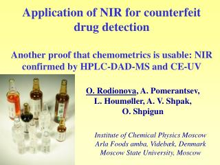 Application of NIR for counterfeit drug detection  Another proof that chemometrics is usable: NIR confirmed by HPLC-DAD-