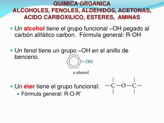 QUIMICA ORGANICA ALCOHOLES, FENOLES, ALDEHIDOS, ACETONAS, ACIDO CARBOXILICO, ESTERES,  AMINAS