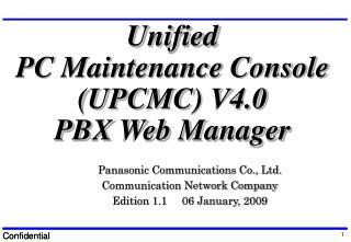 Unified PC Maintenance Console (UPCMC) V4.0 PBX Web Manager