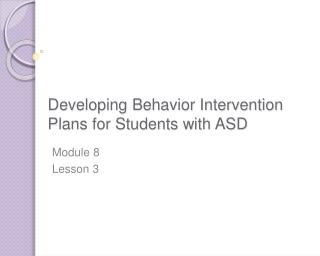 Developing Behavior Intervention Plans for Students with ASD