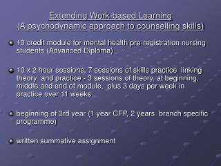 Extending Work-based Learning A psychodynamic approach to counselling skills