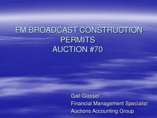 FM BROADCAST CONSTRUCTION PERMITS AUCTION #70
