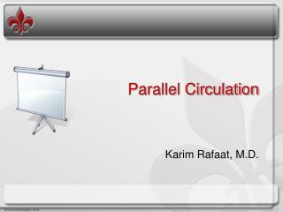 Parallel Circulation