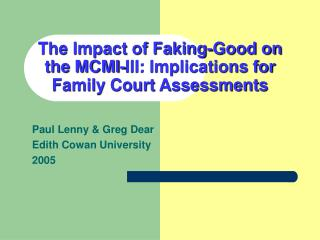 The Impact of Faking-Good on the MCMI-III: Implications for Family Court Assessments