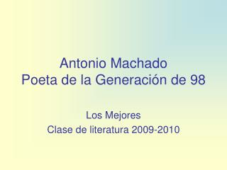 Antonio Machado Poeta de la Generaci�n de 98