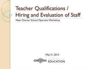 Teacher Qualifications / Hiring and Evaluation of Staff