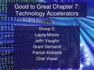 Good to Great Chapter 7: Technology Accelerators