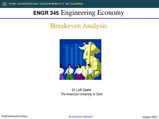 ENGR 345 Engineering Economy Breakeven Analysis