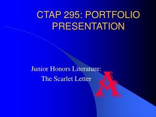 CTAP 295: PORTFOLIO PRESENTATION