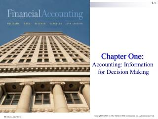 Chapter One:  Accounting: Information  for Decision Making