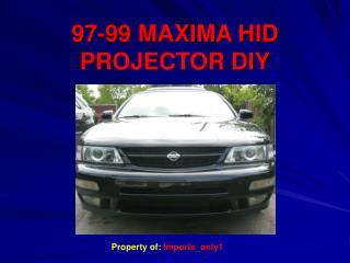 97-99 MAXIMA HID PROJECTOR DIY