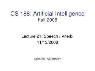 CS 188: Artificial Intelligence Fall 2008