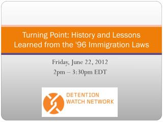 Turning Point:  History and Lessons Learned from the '96 Immigration Laws