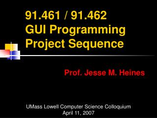 91.461 / 91.462  GUI Programming Project Sequence