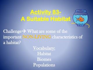 Activity 83-  A Suitable Habitat