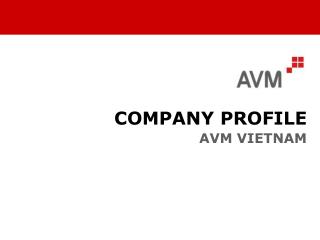 COMPANY PROFILE AVM VIETNAM